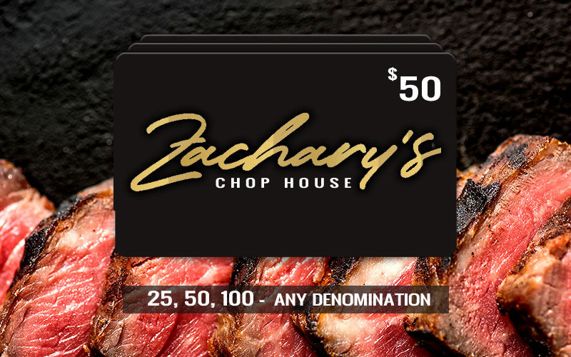 Zacharys Chop House - Purchase a gift card today! Any denomination.